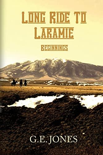 9781481199285: Long Ride To Laramie: Beginnings