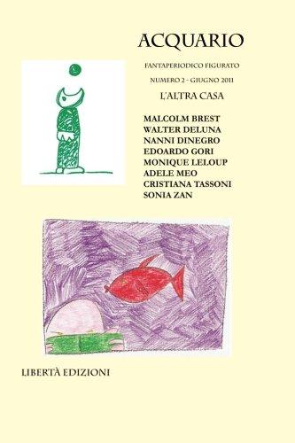 Acquario Numero 2. L'altra casa (Italian Edition): Gori, Edoardo