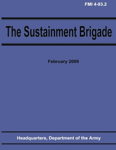 9781481203425: The Sustainment Brigade (FMI 4-93.2)