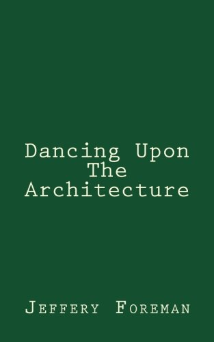 9781481204484: Dancing Upon The Architecture