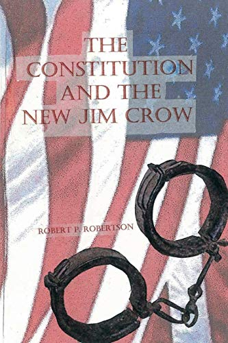 9781481204873: The Constitution And The New Jim Crow