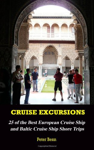 9781481205641: Cruise Excursions: 25 of the Best European Cruise Ship and Baltic Cruise Ship Shore Trips (Color Edition)