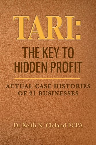 9781481205825: TARI: The Key To Hidden Profit: Actual Case Histories of 21 Businesses