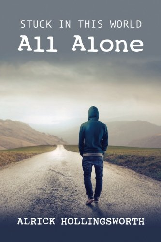 Stuck in this World All Alone: Alrick Hollingsworth