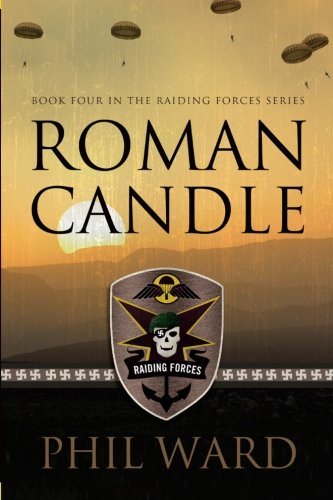 Roman Candle (Raiding Forces) (9781481207782) by Ward, Phil