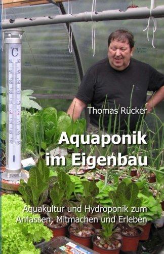 9781481209779: Aquaponik im Eigenbau: Aquakultur und Hydroponik zum Anfassen, Mitmachen und Erleben