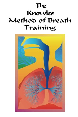 9781481209960: The Knowles Method of Breath Training