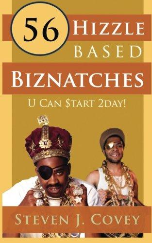 56 Hizzle Based Biznatches U Can $Tart 2day! (Paperback): Steven J Covey