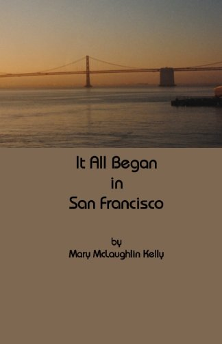 It All began in San Francisco (1481211161) by Kelly, Mary
