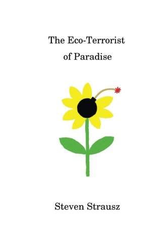 9781481212311: The Eco-Terrorist of Paradise