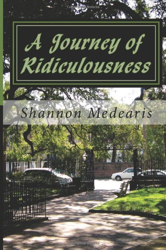 9781481212687: A Journey of Ridiculousness: The impact ONE decision has to enhance or destroy your life.