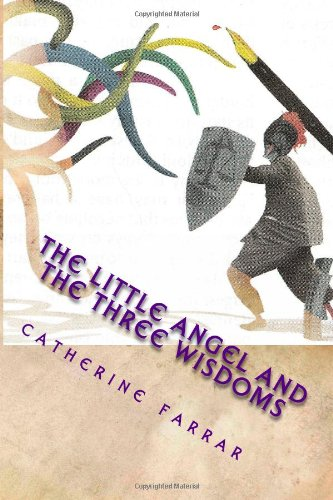 The little angel and the three wisdoms (The self quartet): Farrar, Catherine