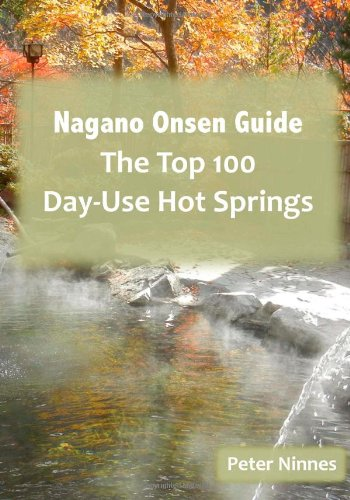 9781481214049: Nagano Onsen Guide: The Top 100 Day-Use Hot Springs