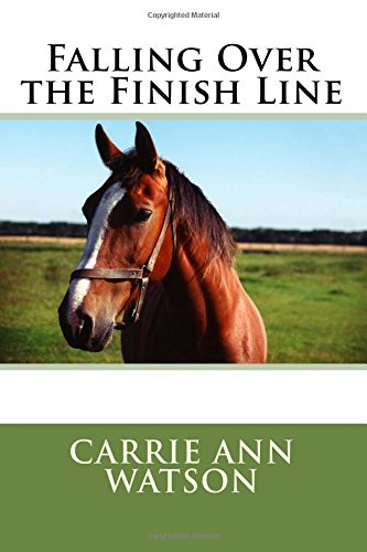 Falling Over the Finish Line: Carrie Ann Watson