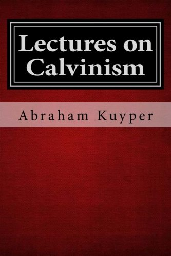9781481214155: Lectures on Calvinism