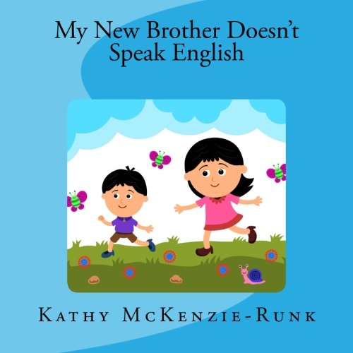 My New Brother Doesn't Speak English: A: McKenzie-Runk, Kathy