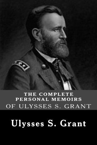 9781481216043: The Complete Personal Memoirs of Ulysses S. Grant