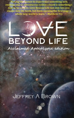 9781481216272: Love Beyond Life: Acclaimed Apocalypse edition: a novel (part) (Volume 1)