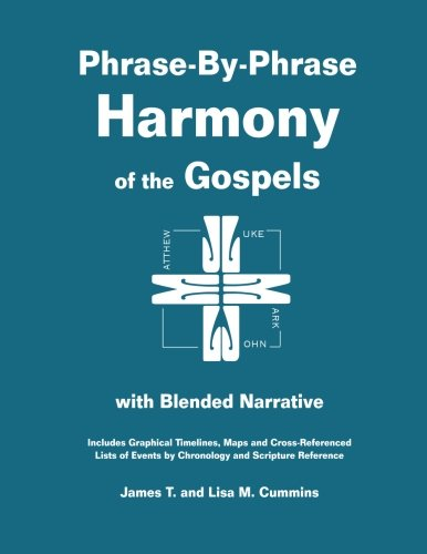 9781481216883: Phrase-By-Phrase Harmony of the Gospels: With Blended Narrative