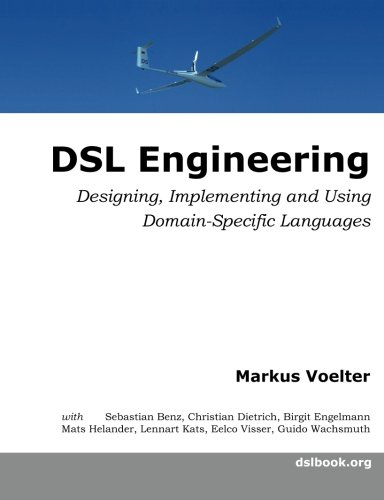 9781481218580: DSL Engineering: Designing, Implementing and Using Domain-Specific Languages