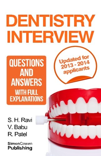 9781481219082: Dentistry interview questions and answers with full explanations (Includes sections on MMI and 2013 NHS changes).: The number one dentistry interview book with model answers