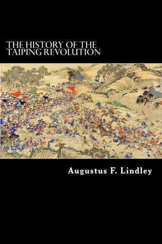 The History of the Taiping Revolution: Augustus F. Lindley