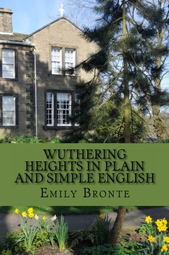 9781481221092: Wuthering Heights In Plain and Simple English: Includes Study Guide, Complete Unabridged Book, Historical Context, Biography and Character Index