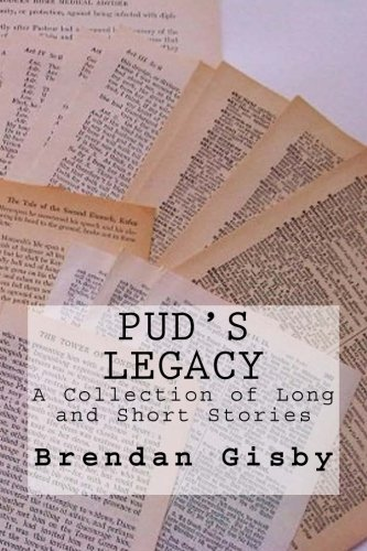 9781481222044: Pud's Legacy: A Collection of Long and Short Stories