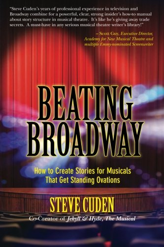 9781481223027: Beating Broadway: How to Create Stories for Musicals That Get Standing Ovations