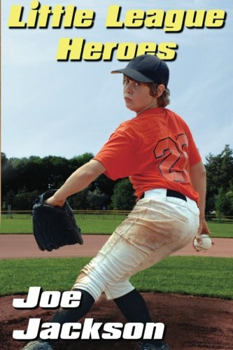 Little League Heroes: the unforgettable story of a young baseball team (1481223062) by Jackson, Joe