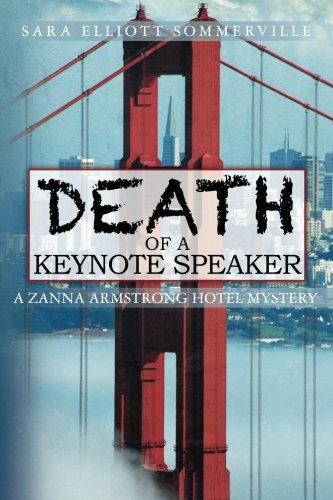 Death Of A Keynote Speaker: A Zanna Armstrong Hotel Mystery (Zanna Armstrong Mysteries): Sara ...