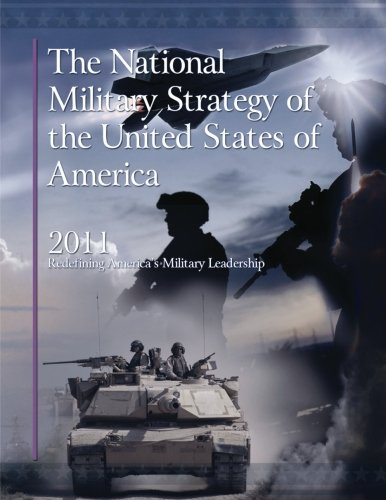 9781481224543: The National Military Strategy of the United States of America, 2011: Redefining America's Military Leadership