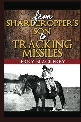 from Sharecropper's Son to Tracking Missiles: Jerry Blackerby