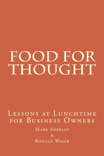 9781481227490: Food For Thought: Lessons at Lunchtime for Business Owners