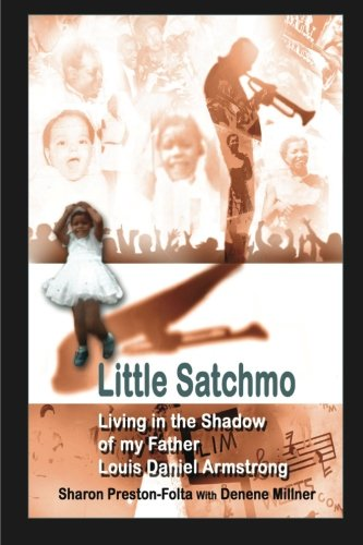 9781481228237: Little Satchmo: Living In the Shadow Of My Father, Louis Daniel Armstrong
