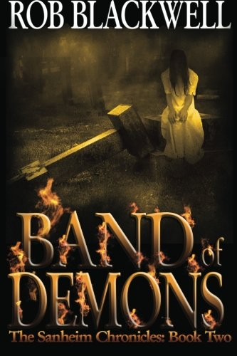 9781481229951: Band of Demons: The Sanheim Chronicles: Book Two (Volume 2)