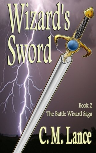9781481231305: Wizard's Sword: Book Two of the Battle Wizard Saga
