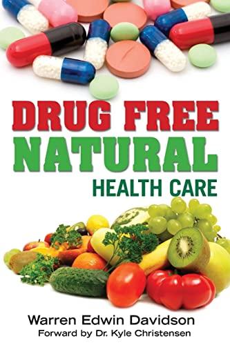 9781481231954: Drug Free Natural Health Care