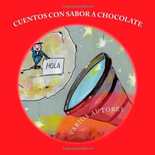 9781481235426: Cuentos con sabor a chocolate (Spanish Edition)