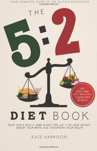 9781481235969: The 5:2 Diet Book: Feast for 5 Days a Week and Fast for 2 to Lose Weight, Boost Your Brain and Transform Your Health