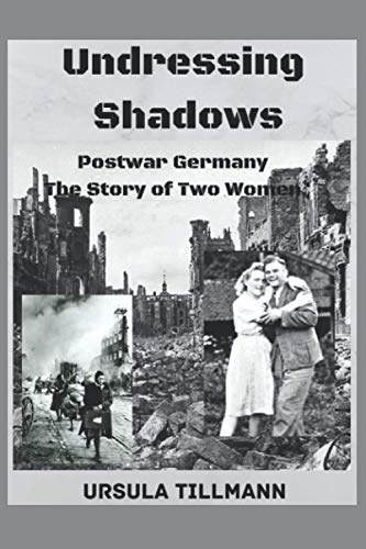9781481238601: Undressing Shadows: Postwar Germany.The story of two women
