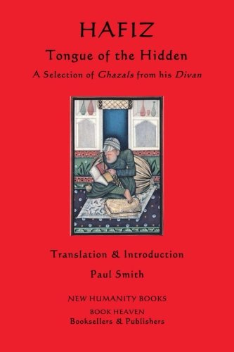 9781481238755: Hafiz: Tongue of the Hidden: A Selection of Ghazals from his Divan