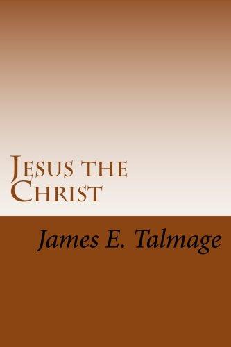 Jesus the Christ: Talmage, James E.