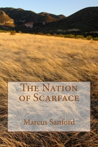 9781481240789: The Nation of Scarface: Based on a Blackfoot pre-historic legend