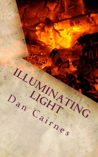 9781481241373: Illuminating Light: A Collection Of Poems by Dan Cairnes