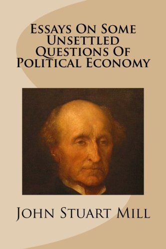 9781481242684: Essays On Some Unsettled Questions Of Political Economy