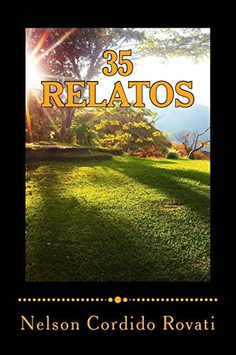9781481246880: 35 Relatos: Una selección de relatos que lo transportarán por distintas situaciones de la vida (Spanish Edition)