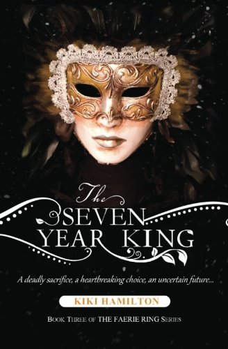 9781481247450: The Seven Year King (The Faerie Ring, No. 3)