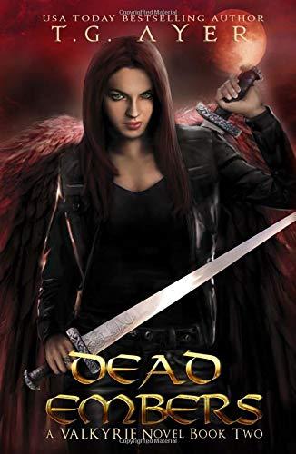 9781481250276: Dead Embers: A Valkyrie Novel #2 (Valkyrie Novels)