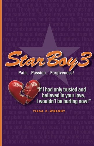 9781481250931: Star Boy3 by Tilsa C. Wright: Pain...Passion...Forgiveness (Volume 3)